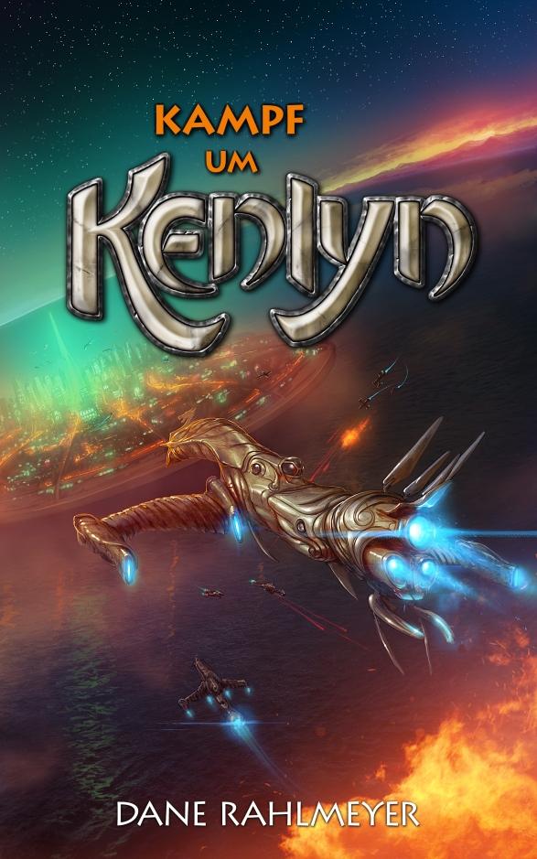 Kampf um Kenlyn von Dane Rahlmeyer – Cover mit freundlicher Genehmigung vom Autor